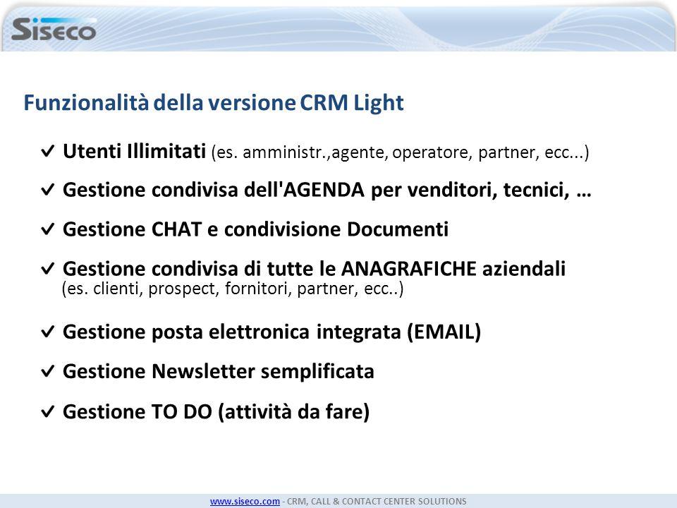 www.siseco.comwww.siseco.com - CRM, CALL & CONTACT CENTER SOLUTIONS Funzionalità della versione CRM Light Utenti Illimitati (es. amministr.,agente, op