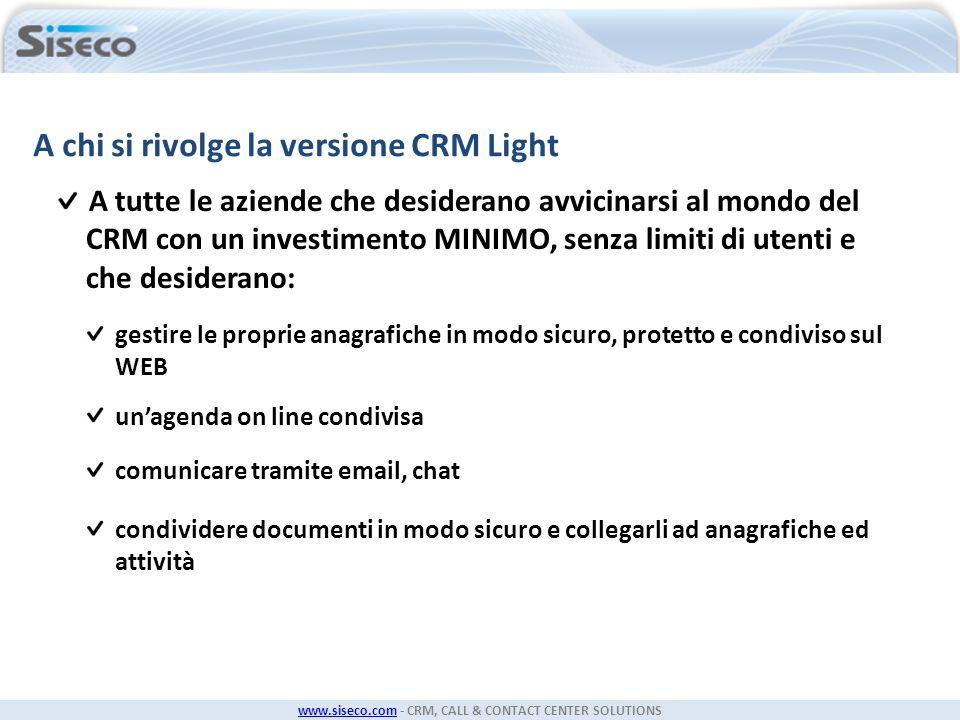 www.siseco.comwww.siseco.com - CRM, CALL & CONTACT CENTER SOLUTIONS A chi si rivolge la versione CRM Light A tutte le aziende che desiderano avvicinar