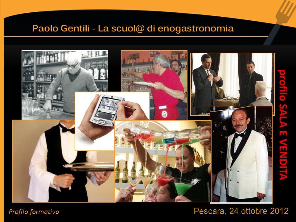 Pescara, 24 ottobre 2012 profilo SALA E VENDITA Profilo formativo