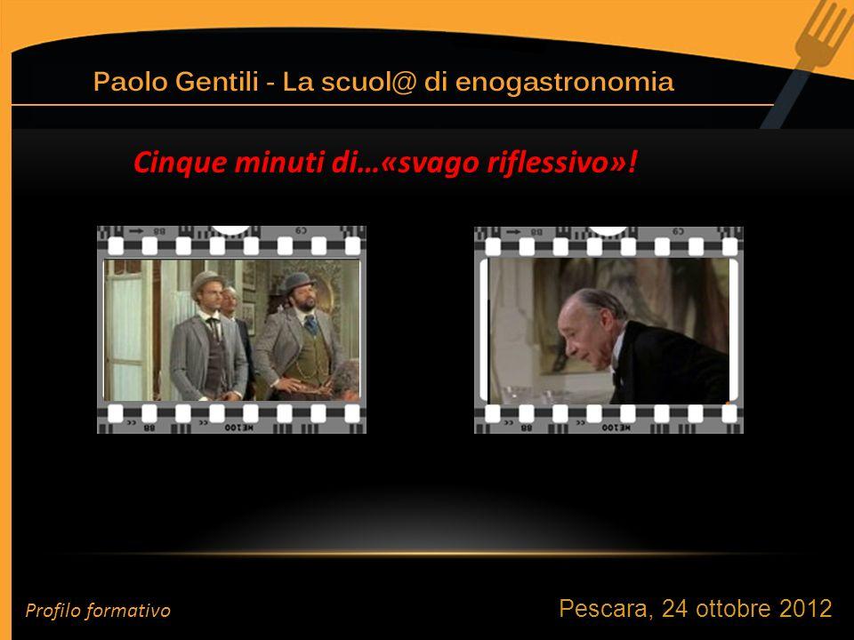 Pescara, 24 ottobre 2012 Cinque minuti di…«svago riflessivo»! Profilo formativo