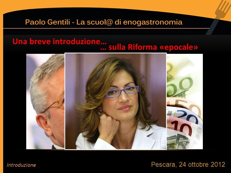 Pescara, 24 ottobre 2012 Una breve introduzione… … sulla Riforma «epocale» Introduzione