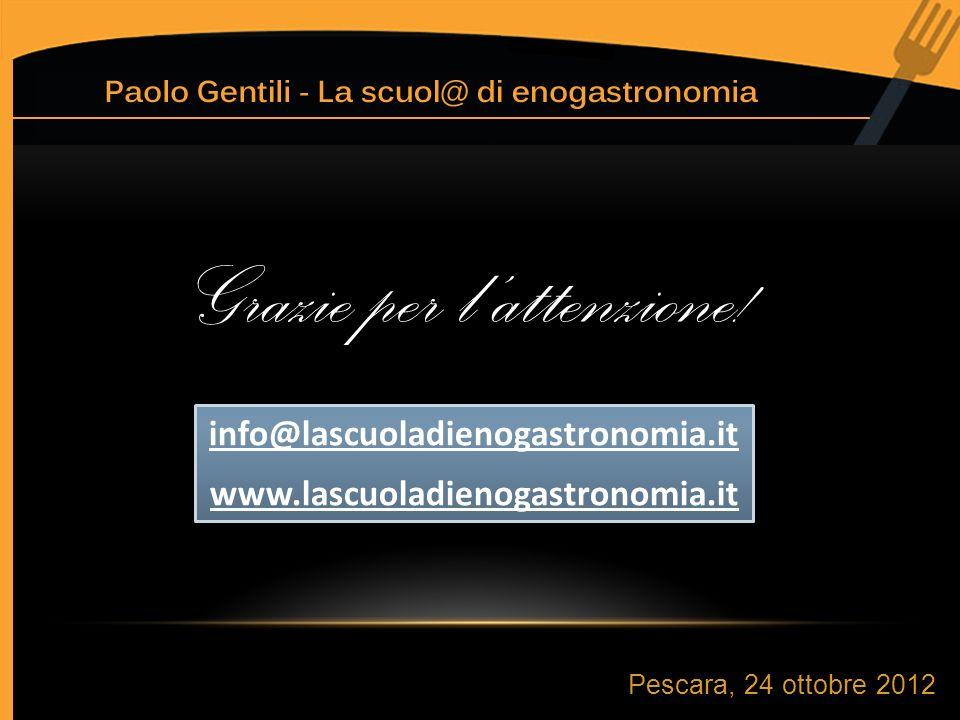 info@lascuoladienogastronomia.it www.lascuoladienogastronomia.it info@lascuoladienogastronomia.it www.lascuoladienogastronomia.it Grazie per lattenzione.