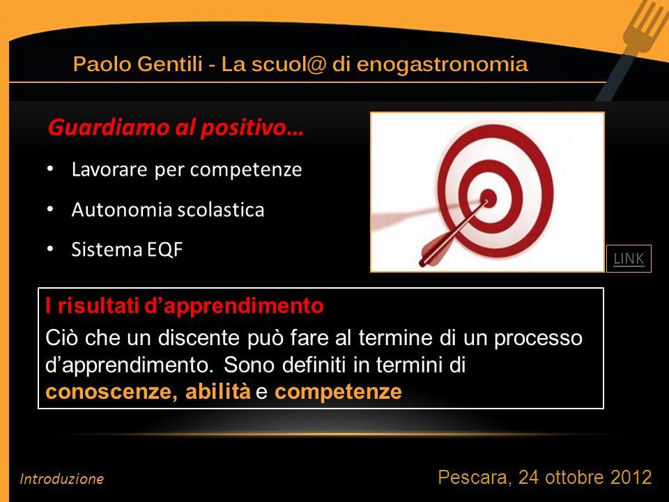 Pescara, 24 ottobre 2012 Cambia il punto di vista didattico.