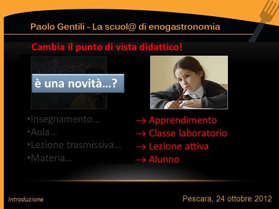 Pescara, 24 ottobre 2012 profilo ENOGASTRONOMIA Profilo formativo