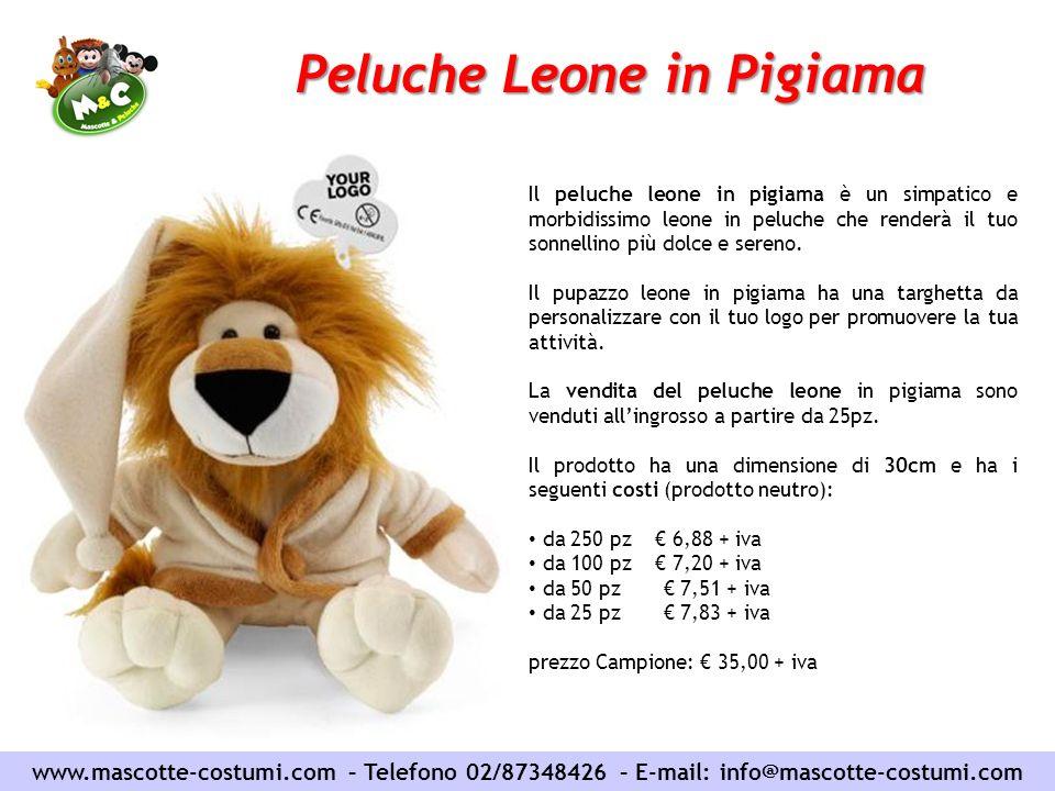 www.mascotte-costumi.com – Telefono 02/87348426 – E-mail: info@mascotte-costumi.com Peluche Leone in Pigiama Il peluche leone in pigiama è un simpatic