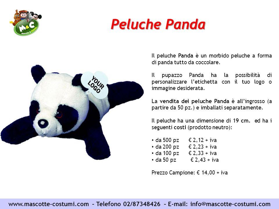 www.mascotte-costumi.com – Telefono 02/87348426 – E-mail: info@mascotte-costumi.com Peluche Panda Il peluche Panda è un morbido peluche a forma di pan