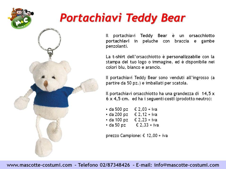 www.mascotte-costumi.com – Telefono 02/87348426 – E-mail: info@mascotte-costumi.com Portachiavi Teddy Bear Il portachiavi Teddy Bear è un orsacchiotto