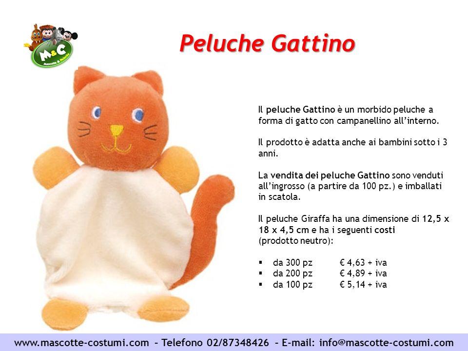 Peluche Gattino www.mascotte-costumi.com – Telefono 02/87348426 – E-mail: info@mascotte-costumi.com Il peluche Gattino è un morbido peluche a forma di