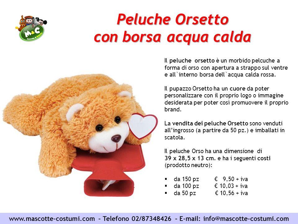 Peluche Orsetto con borsa acqua calda www.mascotte-costumi.com – Telefono 02/87348426 – E-mail: info@mascotte-costumi.com Il peluche orsetto è un morb