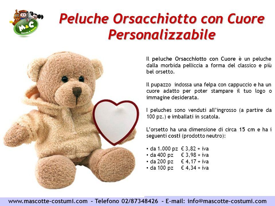 www.mascotte-costumi.com – Telefono 02/87348426 – E-mail: info@mascotte-costumi.com Peluche Orsacchiotto con Cuore Personalizzabile Il peluche Orsacch