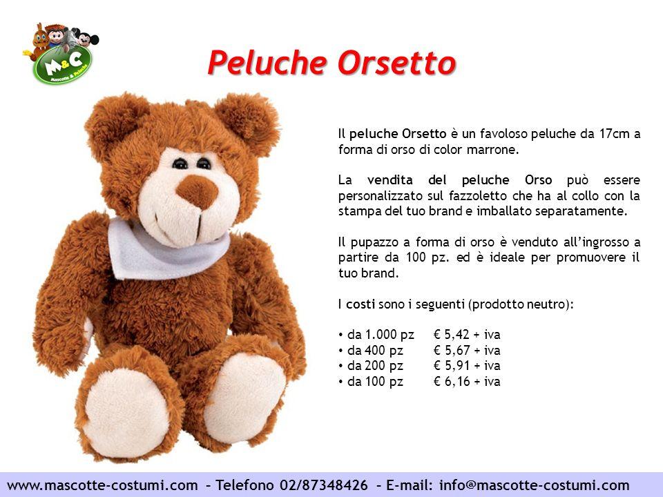 Peluche Orsetto www.mascotte-costumi.com – Telefono 02/87348426 – E-mail: info@mascotte-costumi.com Il peluche Orsetto è un favoloso peluche da 17cm a