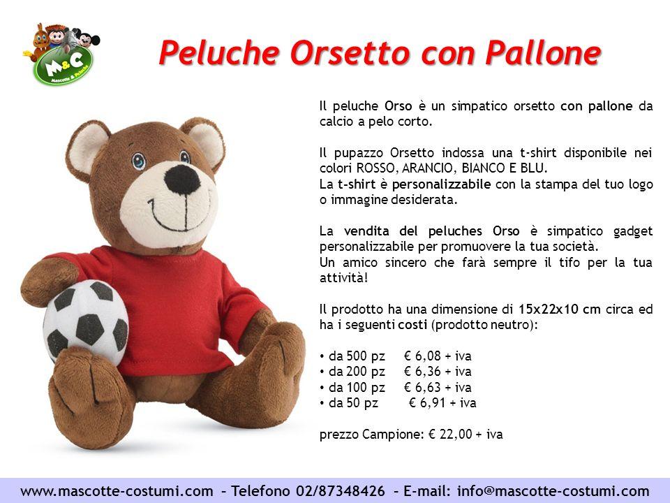 www.mascotte-costumi.com – Telefono 02/87348426 – E-mail: info@mascotte-costumi.com Peluche Orsetto con Pallone Il peluche Orso è un simpatico orsetto