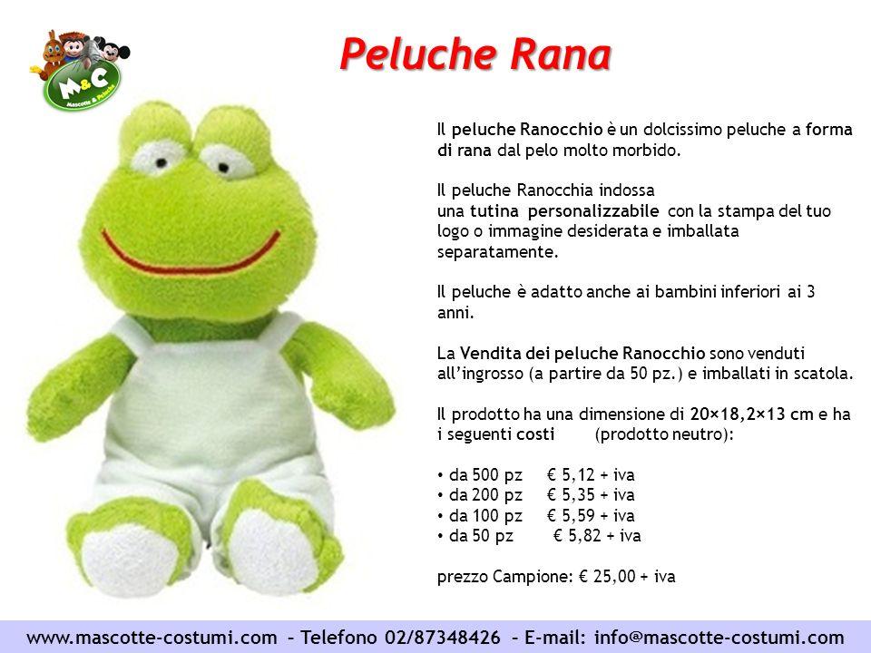 www.mascotte-costumi.com – Telefono 02/87348426 – E-mail: info@mascotte-costumi.com Peluche Rana Il peluche Ranocchio è un dolcissimo peluche a forma