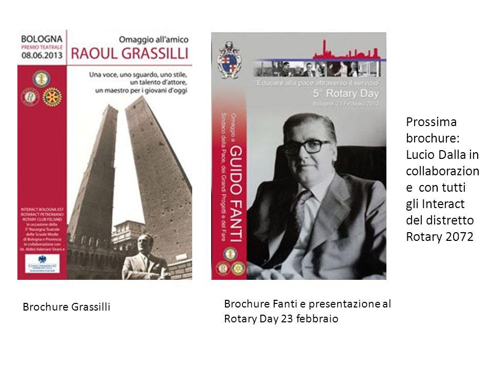 Brochure Grassilli Brochure Fanti e presentazione al Rotary Day 23 febbraio Prossima brochure: Lucio Dalla in collaborazion e con tutti gli Interact del distretto Rotary 2072