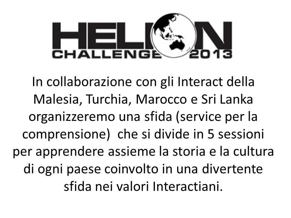 In collaborazione con gli Interact della Malesia, Turchia, Marocco e Sri Lanka organizzeremo una sfida (service per la comprensione) che si divide in