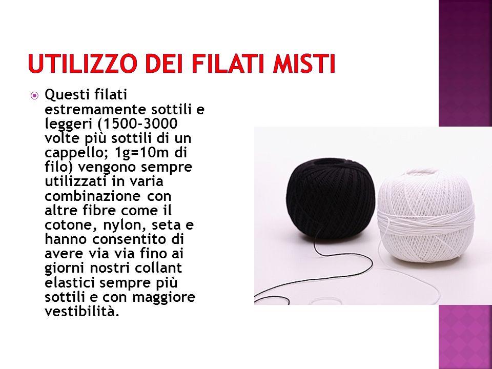 Questi filati estremamente sottili e leggeri (1500-3000 volte più sottili di un cappello; 1g=10m di filo) vengono sempre utilizzati in varia combinazi