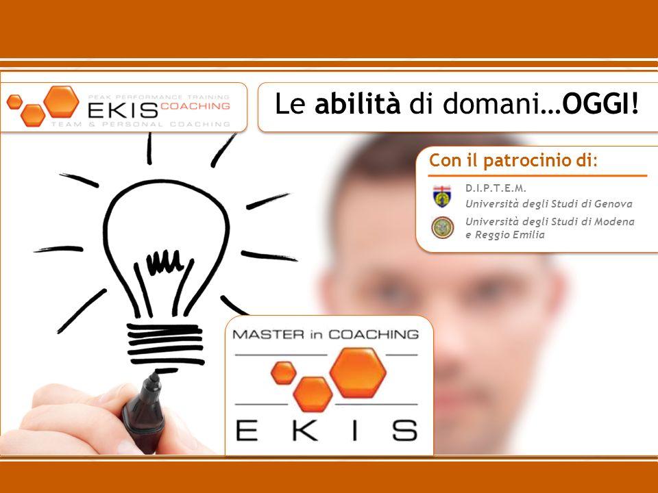 Le abilità di domani…OGGI! Con il patrocinio di: D.I.P.T.E.M. Università degli Studi di Genova Università degli Studi di Modena e Reggio Emilia