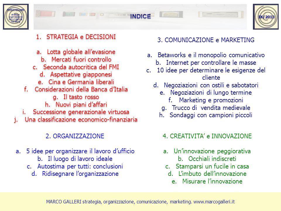 MARCO GALLERI strategia organizzazione comunicazione marketing MARCO GALLERI strategia organizzazione comunicazione marketing 1.STRATEGIA e DECISIONI