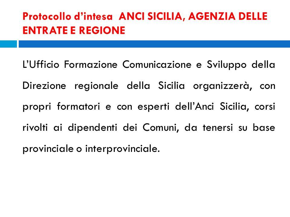 Protocollo dintesa ANCI SICILIA, AGENZIA DELLE ENTRATE E REGIONE LUfficio Formazione Comunicazione e Sviluppo della Direzione regionale della Sicilia