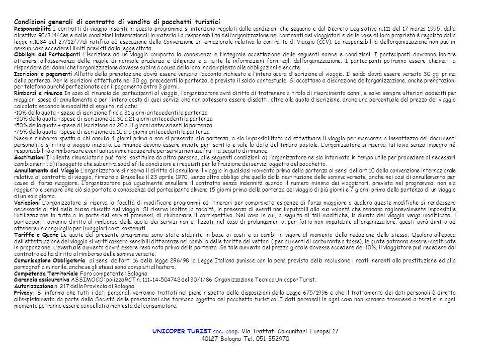UNICOPER TURIST soc. coop. Via Trattati Comunitari Europei 17 40127 Bologna Tel.