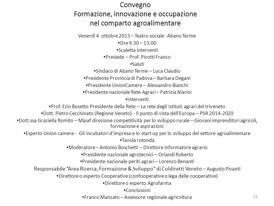 Convegno Formazione, innovazione e occupazione nel comparto agroalimentare Venerdì 4 ottobre 2013 – Teatro sociale -Abano Terme Ore 9.30 – 13.00 Scale