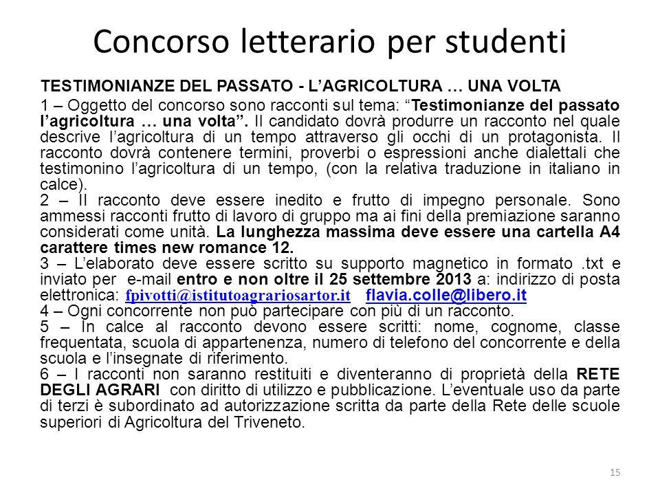 Concorso letterario per studenti TESTIMONIANZE DEL PASSATO - LAGRICOLTURA … UNA VOLTA 1 – Oggetto del concorso sono racconti sul tema: Testimonianze d