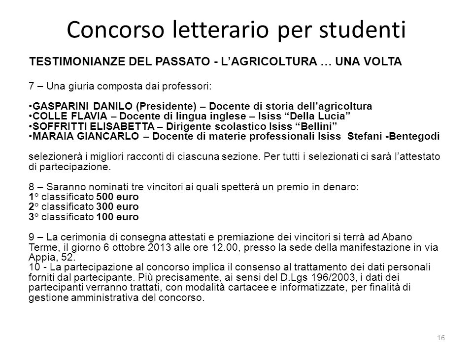 Concorso letterario per studenti TESTIMONIANZE DEL PASSATO - LAGRICOLTURA … UNA VOLTA 7 – Una giuria composta dai professori: GASPARINI DANILO (Presid