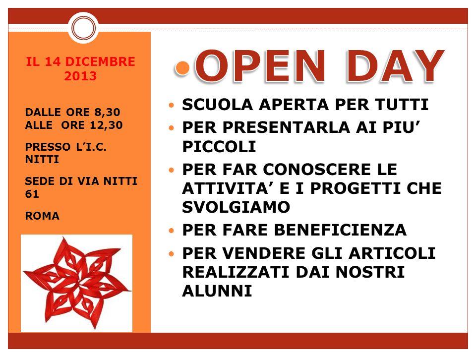 IL 14 DICEMBRE 2013 DALLE ORE 8,30 ALLE ORE 12,30 PRESSO LI.C. NITTI SEDE DI VIA NITTI 61 ROMA
