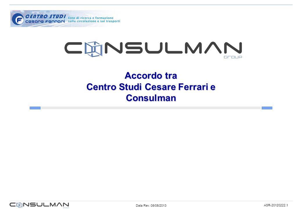 Data Rev. 08/05/2013 ASR-20120222.1 Accordo tra Centro Studi Cesare Ferrari e Consulman