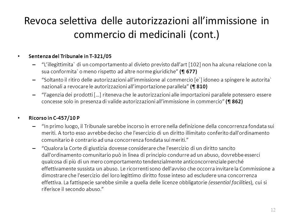 Revoca selettiva delle autorizzazioni allimmissione in commercio di medicinali (cont.) Sentenza del Tribunale in T-321/05 – Lillegittimita` di un comp