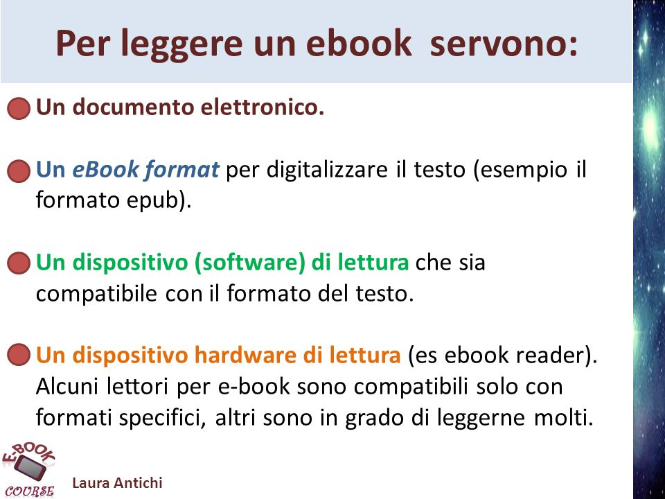 Laura Antichi Per leggere un ebook servono: Un documento elettronico.