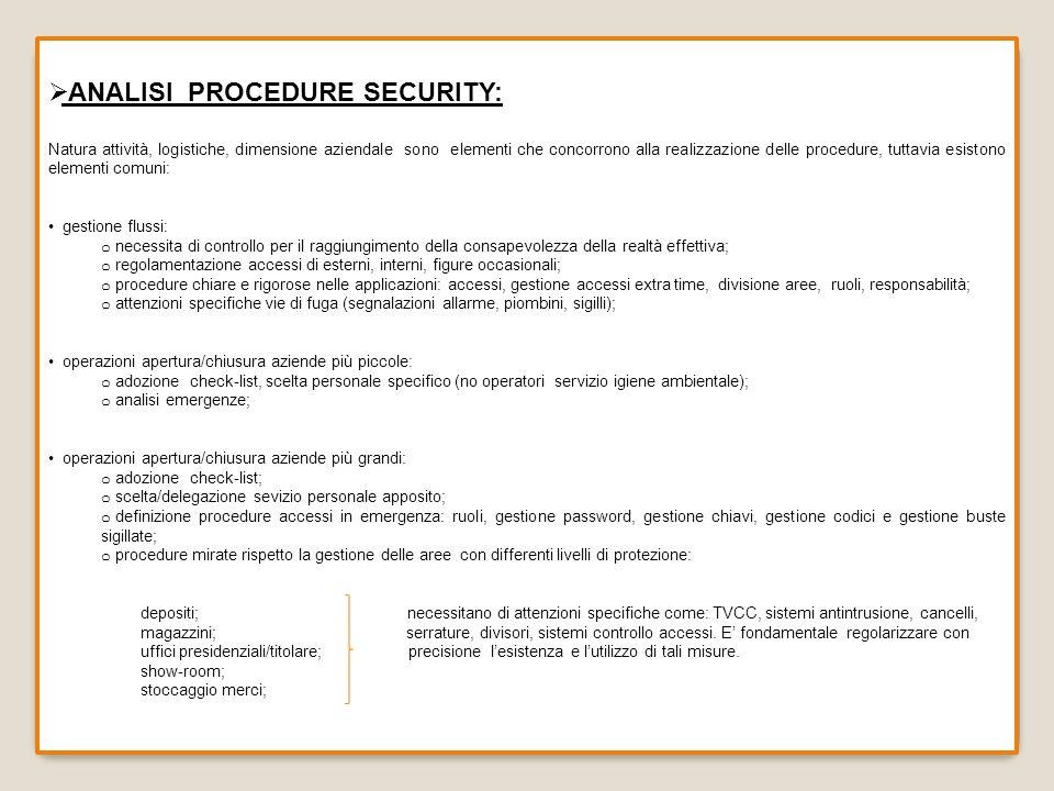 ANALISI PROCEDURE SECURITY: Natura attività, logistiche, dimensione aziendale sono elementi che concorrono alla realizzazione delle procedure, tuttavi
