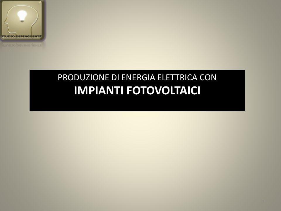 PRODUZIONE DI ENERGIA ELETTRICA CON IMPIANTI FOTOVOLTAICI 7