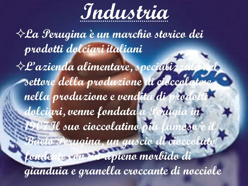 Industria La Perugina è un marchio storico dei prodotti dolciari italiani Lazienda alimentare, specializzata nel settore della produzione di cioccolato e nella produzione e vendita di prodotti dolciari, venne fondata a Perugia in 1907Il suo cioccolatino più famoso è il Bacio Perugina, un guscio di cioccolato fondente con un ripieno morbido di gianduia e granella croccante di nocciole
