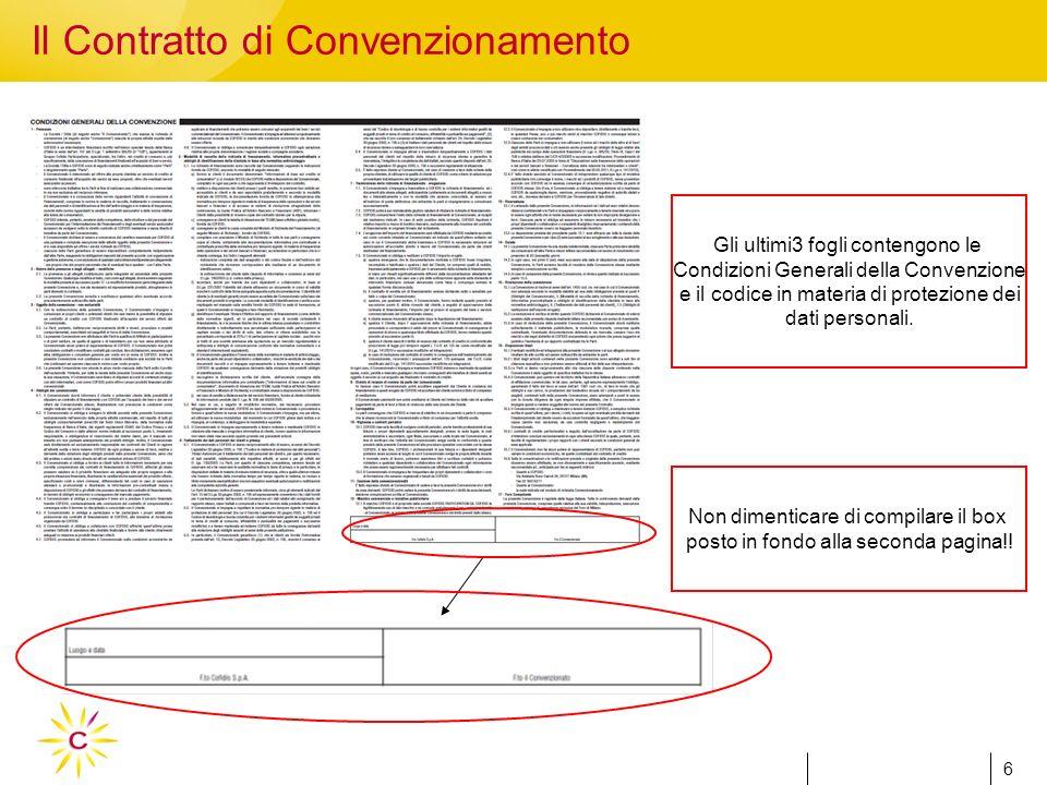 6 6 Il Contratto di Convenzionamento Gli ultimi3 fogli contengono le Condizioni Generali della Convenzione e il codice in materia di protezione dei dati personali.