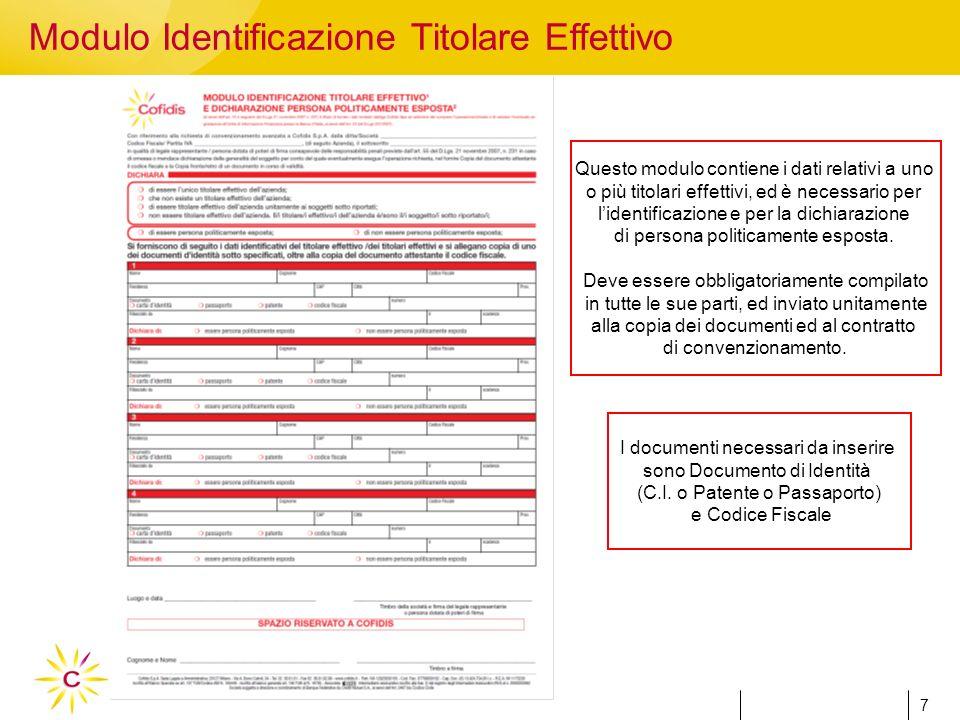 7 7 Modulo Identificazione Titolare Effettivo I documenti necessari da inserire sono Documento di Identità (C.I.