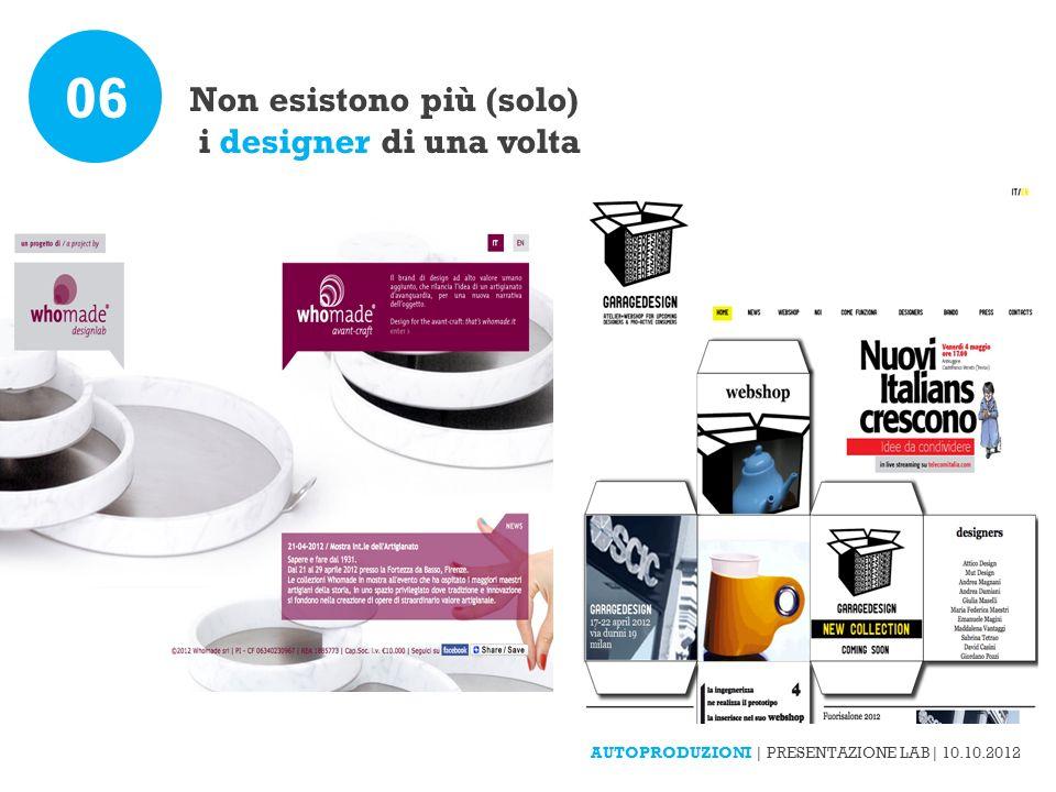 Non esistono più (solo) i designer di una volta 06 AUTOPRODUZIONI | PRESENTAZIONE LAB| 10.10.2012