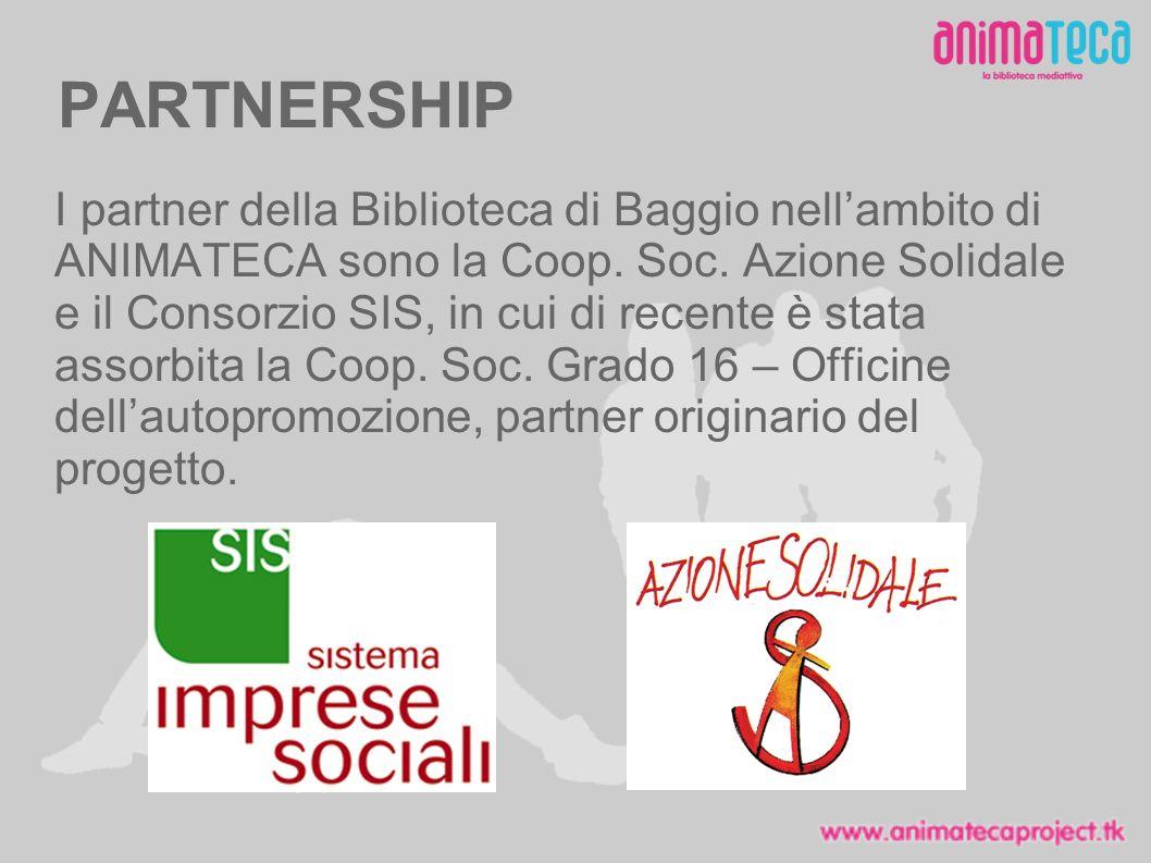 PARTNERSHIP I partner della Biblioteca di Baggio nellambito di ANIMATECA sono la Coop.