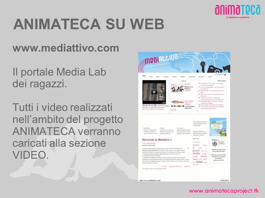ANIMATECA SU WEB www.mediattivo.com Il portale Media Lab dei ragazzi.