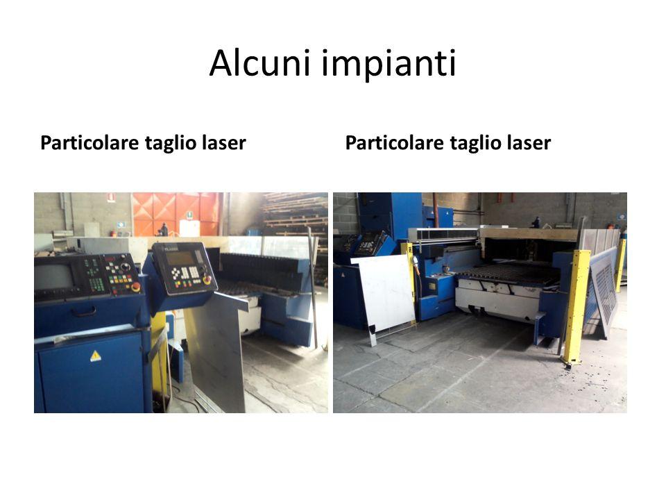 Alcuni impianti Particolare taglio laser