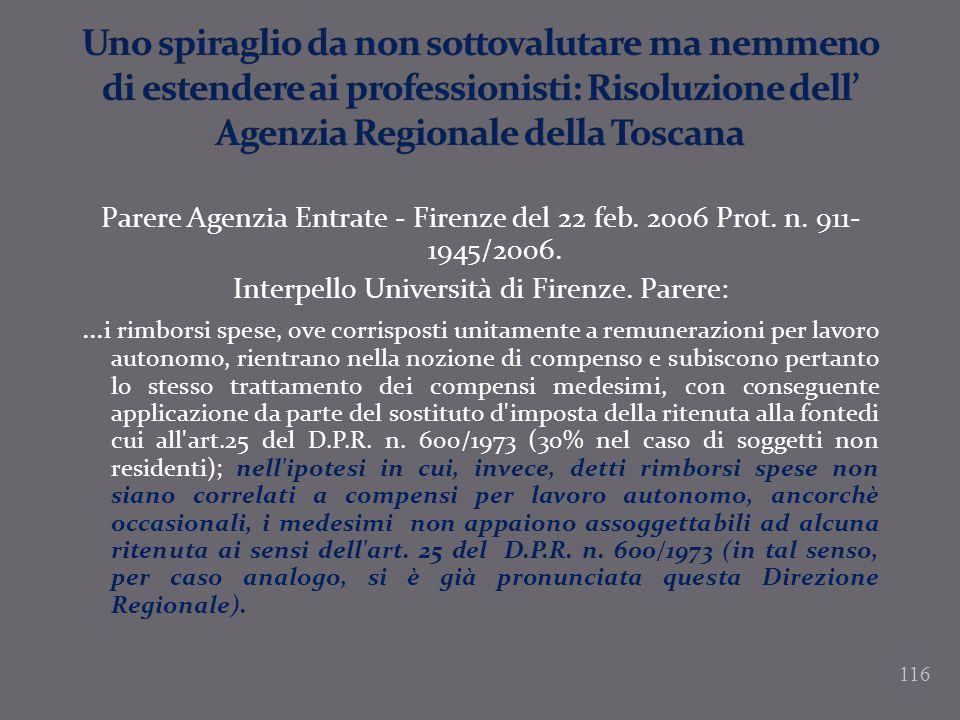 116 Parere Agenzia Entrate - Firenze del 22 feb. 2006 Prot. n. 911- 1945/2006. Interpello Università di Firenze. Parere:... i rimborsi spese, ove corr