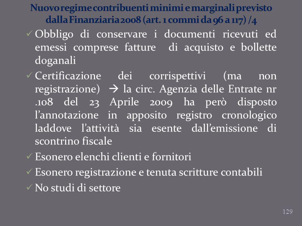 129 Obbligo di conservare i documenti ricevuti ed emessi comprese fatture di acquisto e bollette doganali Certificazione dei corrispettivi (ma non reg