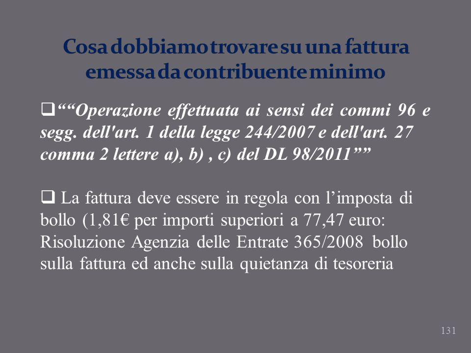 131 Operazione effettuata ai sensi dei commi 96 e segg. dell'art. 1 della legge 244/2007 e dell'art. 27 comma 2 lettere a), b), c) del DL 98/2011 La f