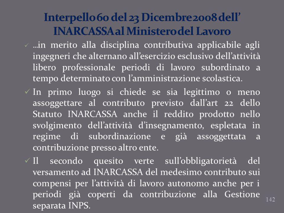 142 … in merito alla disciplina contributiva applicabile agli ingegneri che alternano allesercizio esclusivo dellattività libero professionale periodi