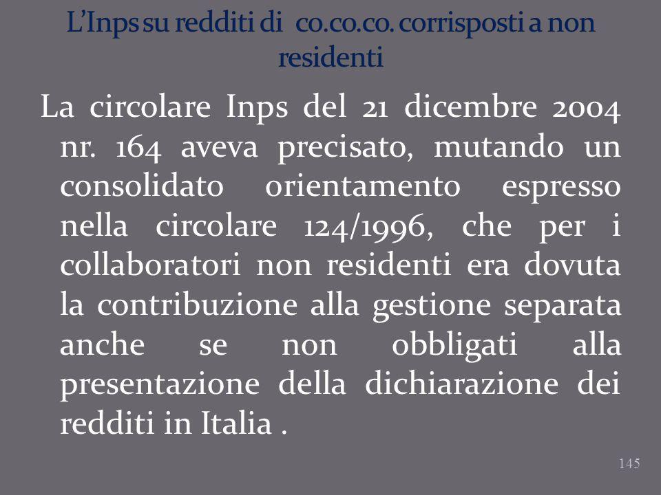 La circolare Inps del 21 dicembre 2004 nr. 164 aveva precisato, mutando un consolidato orientamento espresso nella circolare 124/1996, che per i colla