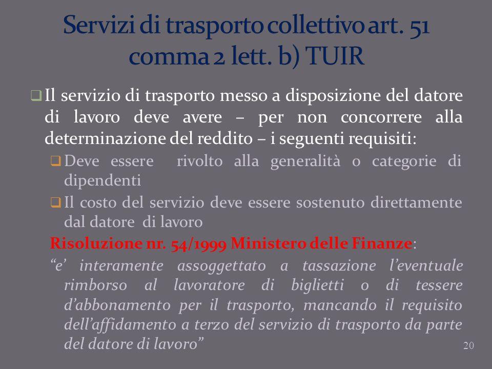 Il servizio di trasporto messo a disposizione del datore di lavoro deve avere – per non concorrere alla determinazione del reddito – i seguenti requis