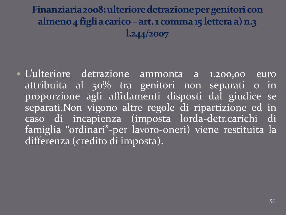 Lulteriore detrazione ammonta a 1.200,00 euro attribuita al 50% tra genitori non separati o in proporzione agli affidamenti disposti dal giudice se se