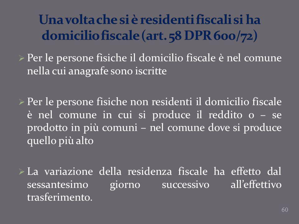 Per le persone fisiche il domicilio fiscale è nel comune nella cui anagrafe sono iscritte Per le persone fisiche non residenti il domicilio fiscale è