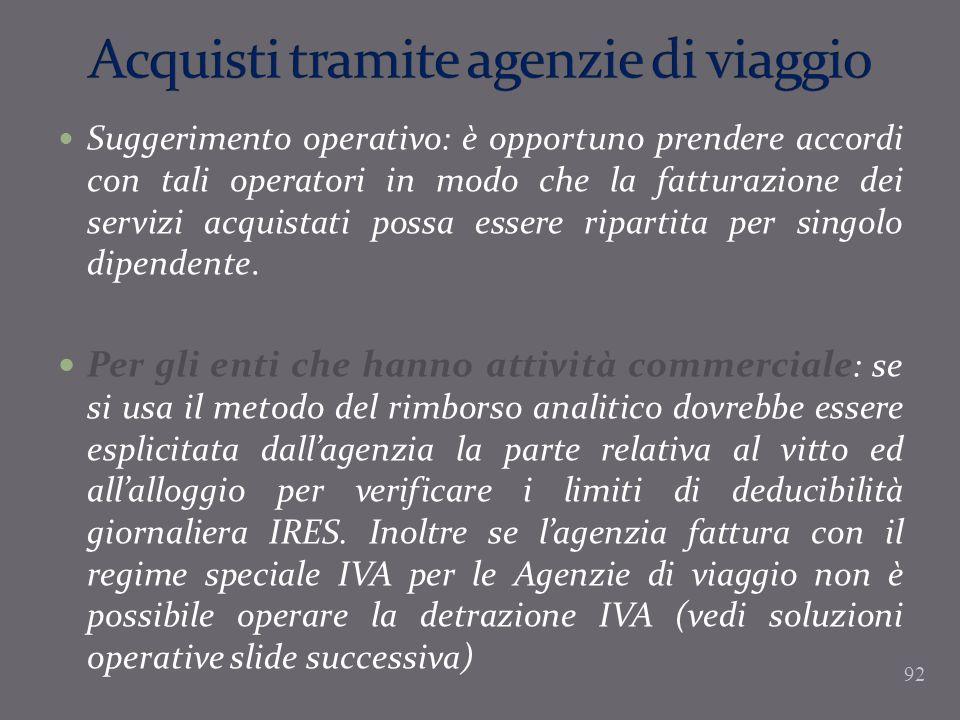 Suggerimento operativo: è opportuno prendere accordi con tali operatori in modo che la fatturazione dei servizi acquistati possa essere ripartita per