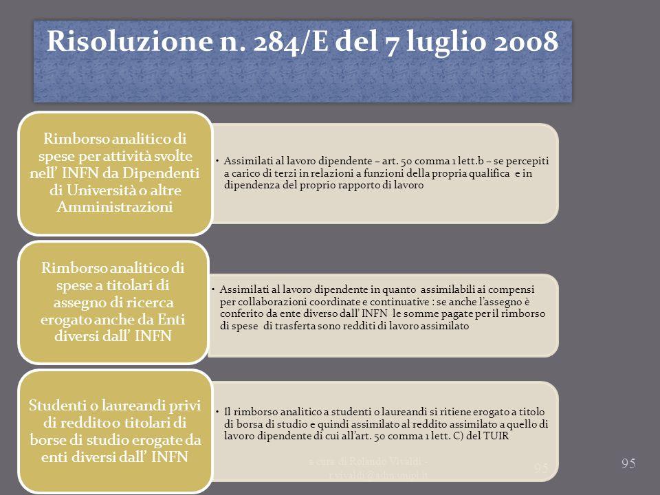 95 a cura di Rolando Vivaldi - r.vivaldi@adm.unipi.it 95 Risoluzione n. 284/E del 7 luglio 2008 Assimilati al lavoro dipendente – art. 50 comma 1 lett